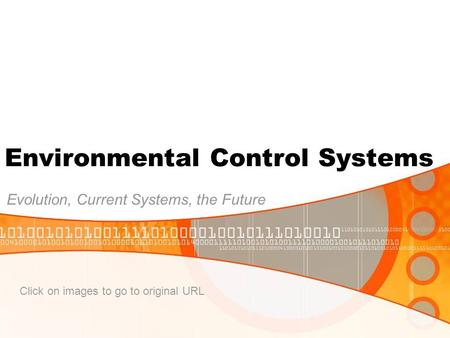 Environmental Control Systems Evolution, Current Systems, the Future Click on images to go to original URL.