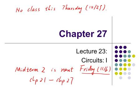Chapter 27 Lecture 23: Circuits: I. Direct Current When the current in a circuit has a constant direction, the current is called direct current Most of.