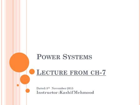 Power Systems Lecture from ch-7