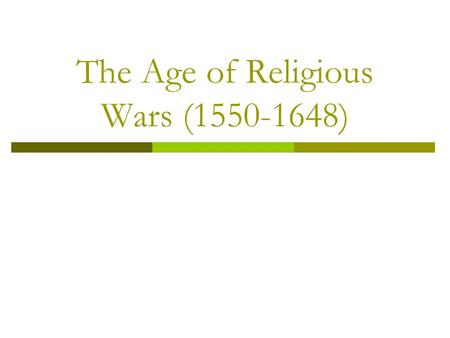 The Age of Religious Wars ( )