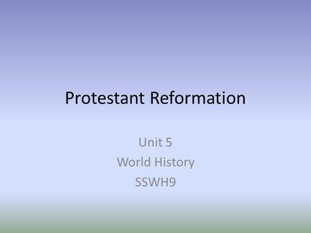 Protestant Reformation Unit 5 World History SSWH9.