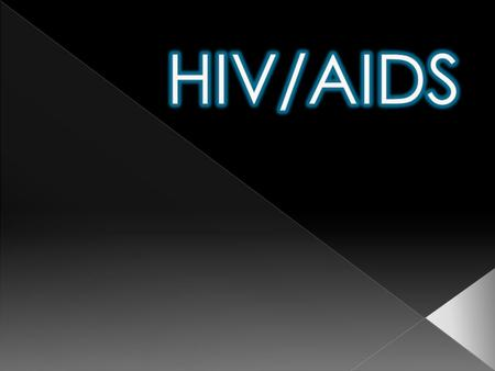  HIV stands for › HUMAN IMMUNO-DEFICIENCY VIRUS › It is the virus that primarily infects cells of the immune system and that causes the disease known.