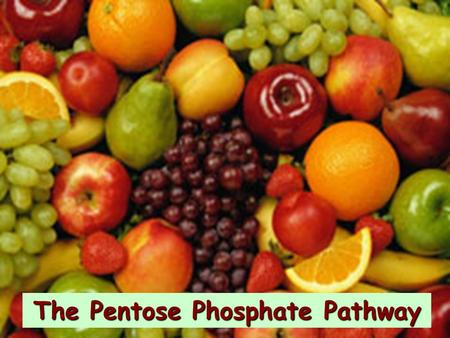 The Pentose Phosphate Pathway. Glucose The fate of glucose molecule in the cell Glucose-6- phosphate Pyruvate Glycogen Ribose, NADPH Pentose phosphate.