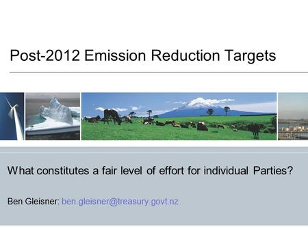 What constitutes a fair level of effort for individual Parties? Ben Gleisner: Post-2012 Emission Reduction Targets.