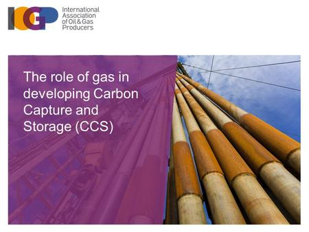The role of gas in developing Carbon Capture and Storage (CCS)