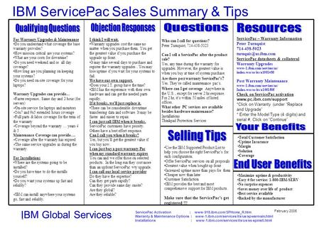 Who can I call for questions? Peter Turnquist, 714-438-5023 Can I sell a ServicePac after the product sale? Yes, any time during the warranty for upgrades.