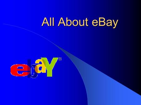 All About eBay. What do you need to do? Know the basics. Establish an account. Buying strategies Selling strategies Safety precautions.