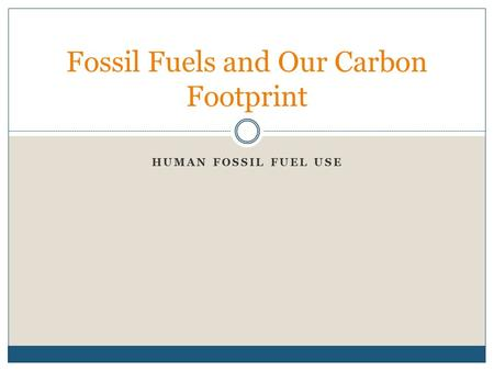 Fossil Fuels and Our Carbon Footprint