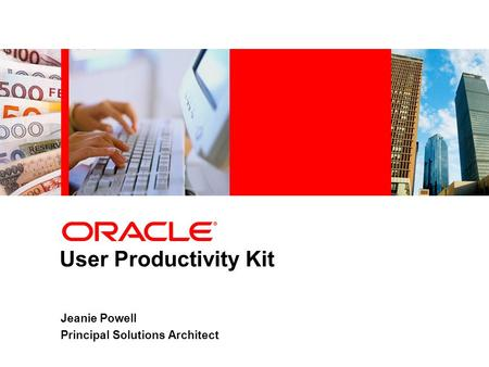 User Productivity Kit Jeanie Powell Principal Solutions Architect.