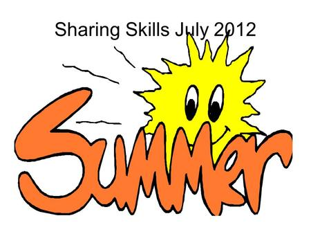 Sharing Skills July 2012. Planning for change Training- using Excellence gateway VDU Safeguarding Teaching qualifications.