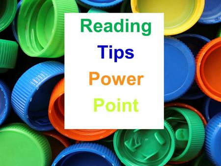 Reading Tips Power Point THE MAIN IDEA Main Idea What is the story MOSTLY about Supporting details.