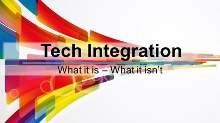 Tech Integration What it is – What it isn't. Jennifer Hand Library Media Specialist Instructional Technologist Technology Educator This presentation can.