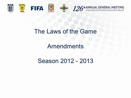 The Laws of the Game Amendments Season 2012 - 2013.