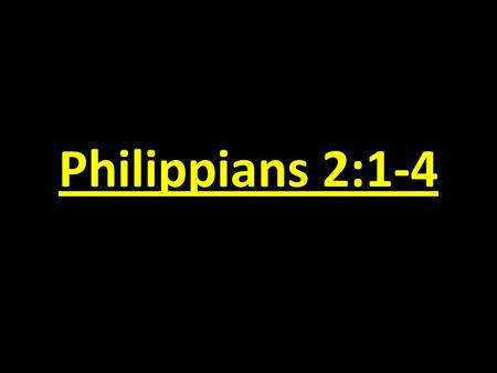 Philippians 2:1-4. A Recipe for Joyful Unity in the Church.