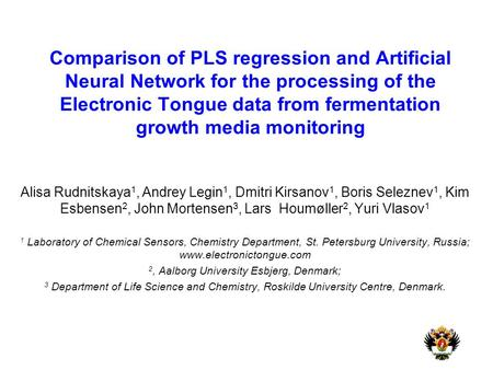 Comparison of PLS regression and Artificial Neural Network for the processing of the Electronic Tongue data from fermentation growth media monitoring Alisa.