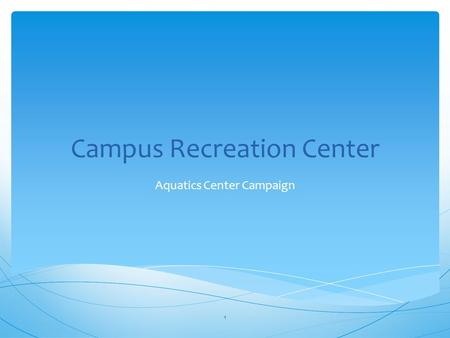 Campus Recreation Center Aquatics Center Campaign 1.