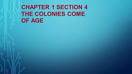 CHAPTER 1 SECTION 4 THE COLONIES COME OF AGE. NEXT A Plantation Economy Arises in the South Life in a Diverse Southern Society English, German, Scots,