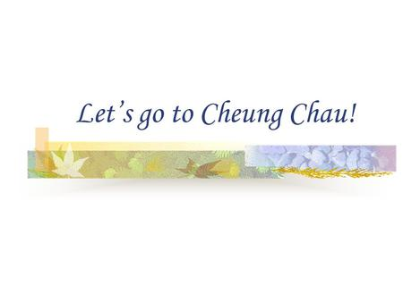 Let's go to Cheung Chau! Where's Cheung Chau? How to go to Cheung Chau?