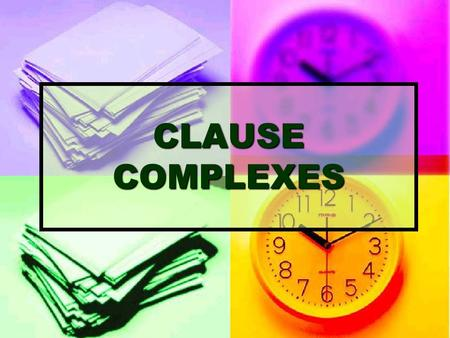 CLAUSE COMPLEXES. EXPANSIONANDPROJECTION PRACTICE.