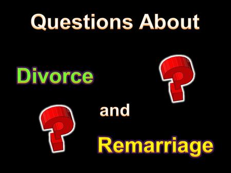 Matt. 19:1-9 Matt. 5:32 1. What Does God Say ? Matt. 19:1-9 V. 1-6  Questions from the Pharisees  Is it lawful to divorce for every cause?  Jesus.