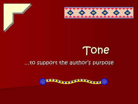 "Tone …to support the author's purpose Take 30 Seconds… Round 1 If you were to tell someone to ""watch your tone"", or ""that tone is not appropriate"" or."