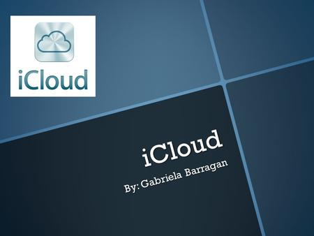 ICloud By: Gabriela Barragan. What is iCloud ?  Built specifically for apple products.  iCloud allows you to store all of your documents in this cloud.
