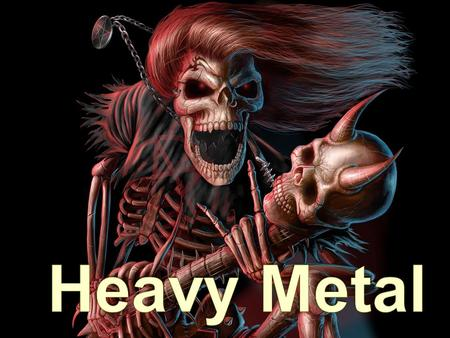 Heavy metal music dates back to the end of the 1960 ' s in Britain Inspired by the sounds of Blues-Rock and Psychedelic Rock.