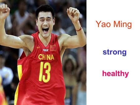 Yao Ming strong healthy. He is playing basketball. Playing basketball is ________. exercise / 'eksəsaiz / 打篮球是锻炼。 锻炼.