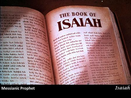 Messianic Prophet Isaiah.