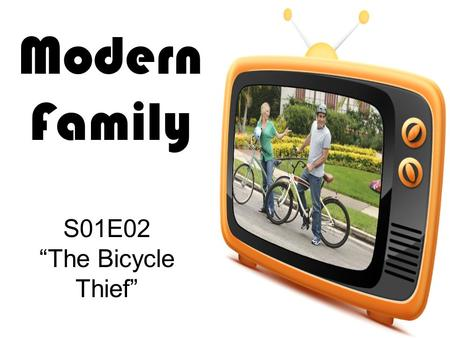 "Modern Family S01E02 ""The Bicycle Thief"". 1.What is the theme of this episode? (Listen to the interviews) 2.What is wrong with Luke's bike? 3.Why doesn't."