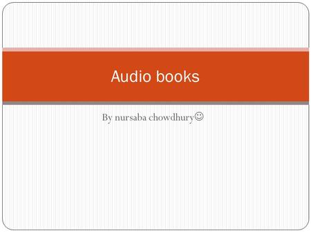 By nursaba chowdhury Audio books. Why should you distribute an audiobook in a digital (MP3) and physical (CD) format? The reason why audiobooks are better.