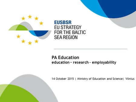 PA Education education – research - employability 14 October 2015 | Ministry of Education and Science| Vilnius.