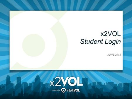X2VOL Student Login JUNE 2013. Access x2VOL through Family Connection 1.Sign into Family Connection. If you need your Family Connection login information.