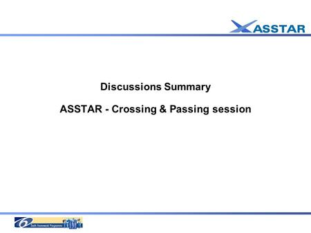 Discussions Summary ASSTAR - Crossing & Passing session.