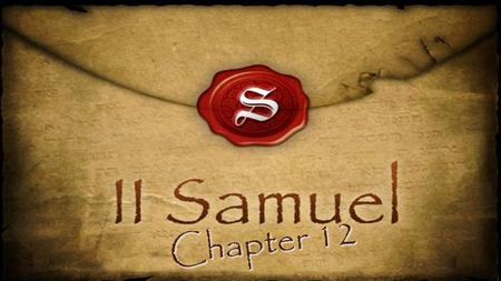 Chapter 12. God...commands all men everywhere to repent Acts 17:30.