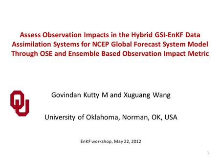 Assess Observation Impacts in the Hybrid GSI-EnKF Data Assimilation Systems for NCEP Global Forecast System Model Through OSE and Ensemble Based Observation.