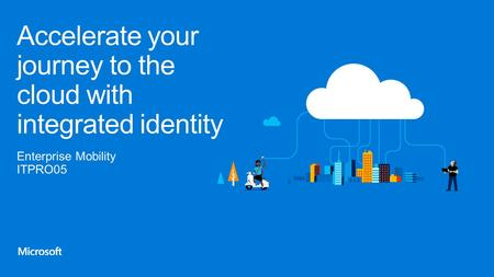 Get identities to the cloud Mix on-premises and cloud identity for improved PC, mobile, and web productivity Cloud identities help you run your business.