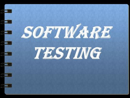 SOFTWARE TESTING. INTRODUCTION Testing forms the first step in determining the errors in a program. It is the major quality control measure used during.