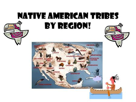 NATIVE AMERICAN TRIBES BY REGION!. Why did different Native American cultures develop across the United States?