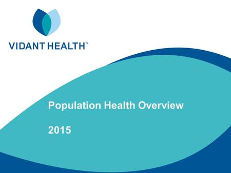 Population Health Overview 2015. 2 Macro View of Population Health 3 David A. Kindig, MD, PhD.
