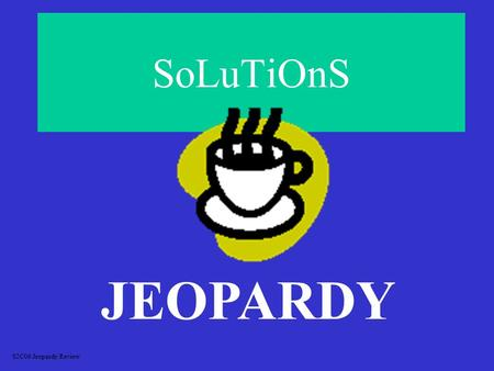 SoLuTiOnS JEOPARDY S2C06 Jeopardy Review MixturesMolarityVocabulary Solubility SolubilityFactorsAffectingSolubility 100 200 300 400 500.