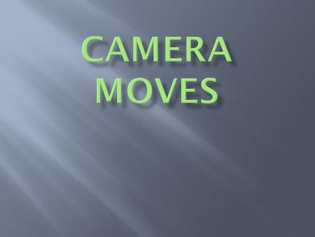  To point the camera up or down  To turn the camera horizontally.