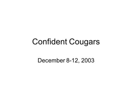 Confident Cougars December 8-12, 2003. Texas History Chapter 7 – Road to the Alamo Review for Semester Exam.