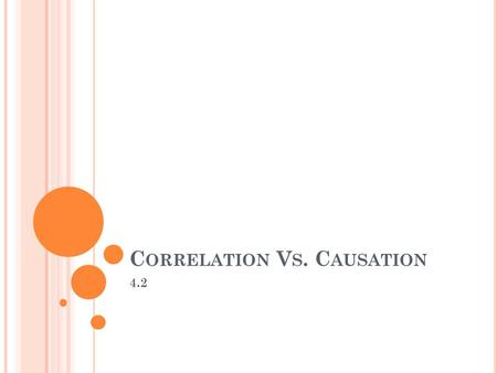 C ORRELATION V S. C AUSATION 4.2 C AUTIONS ABOUT C ORRELATION AND R EGRESSION Correlation and Regression ONLY describe only linear relationships r and.