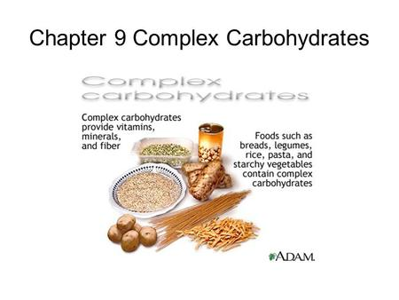Chapter 9 Complex Carbohydrates. Two Names for Complex Carbohydrates 1. Polysaccharides- a chain of many sugar units or saccharides 2. Macromolecules-