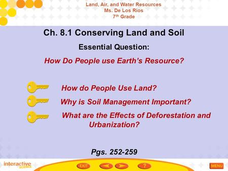 Ch. 8.1 Conserving Land and Soil Essential Question: How Do People use Earth's Resource? How do People Use Land? Why is Soil Management Important? What.