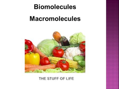 Biomolecules Macromolecules. Compare the structures and functions of different types of biomolecules including carbohydrates, lipids, proteins, and nucleic.