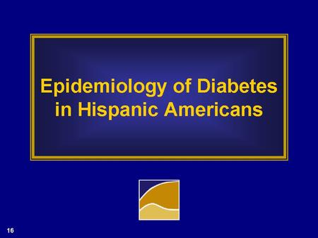 Epidemiology of Diabetes in Hispanic Americans. Prevalence of Abnormal Glucose Tolerance in Three Ethnic Groups.