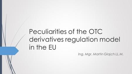 Peculiarities of the OTC derivatives regulation model in the EU