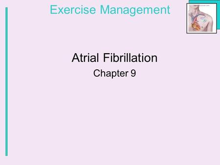 Exercise Management Atrial Fibrillation Chapter 9.